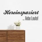 Wandtattoo Spruch - Hereinspaziert liebe Leute
