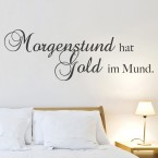 Wandtattoo Spruch - Morgenstund hat Gold im Mund