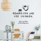 Wandtattoo Spruch - Abwarten und Tee trinken