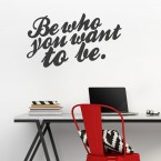 Wandtattoo Spruch - Be who you want to be