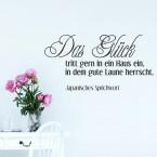 Wandtattoo Spruch - Das Glück tritt gern in ein Haus ein ...