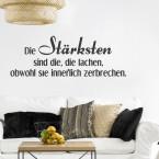 Wandtattoo Spruch - Die Stärksten sind die, ...