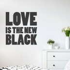 Wandtattoo Spruch - Love is the new Black