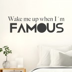Wandtattoo Spruch - Wake me up when I´m famous