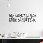 Wandtattoo Spruch - Wer Sahne will muss Kühe schütteln