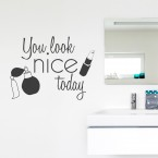 Wandtattoo Spruch - You look nice today
