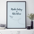Poster Make today an adventure