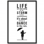 Poster Life isn't about waiting for the storm to pass..., mit Rahmen