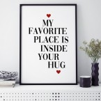 Poster My favorite place is inside your hug