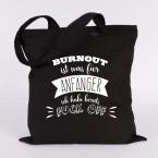 Jutebeutel Burnout is was für Anfänger
