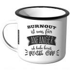 Emaille Tasse Burnout ist was für Anfänger - Motiv 1