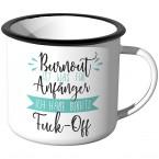 Emaille Tasse Burnout ist was für Anfänger - Motiv 4