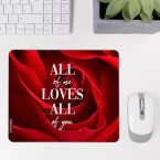 JUNIWORDS Mousepad All of me loves all of you