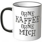 tasse ohne kaffee ohne mich