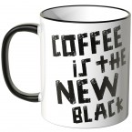 coffee is the new black tasse