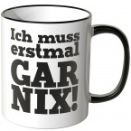 JUNIWORDS Tasse Ich muss erstmal GAR NIX!