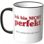 JUNIWORDS Tasse Ich bin nicht perfekt (aber verdammt nah dran!) - Motiv 2