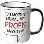 JUNIWORDS Tasse Ich möchte einmal mit Profis arbeiten - Motiv 4