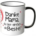 JUNIWORDS Tasse Danke Mama, Du bist einfach die Beste!