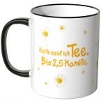 JUNIWORDS Tasse Heute sauf ich Tee. Bis 2,5 Kamille.