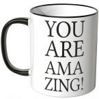JUNIWORDS Tasse You are amazing!