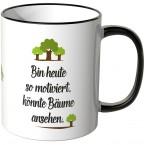 JUNIWORDS Tasse Bin heute so motiviert, könnte Bäume ansehen.