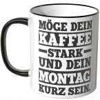 JUNIWORDS Tasse Möge Dein Kaffee stark und Dein Montag kurz sein.