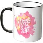 Never give up klecks tasse