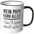 JUNIWORDS Tasse Mein Papa kann alles! Aber Mama macht alles!
