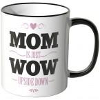 JUNIWORDS Tasse Mom is just Wow upside down.