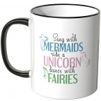 JUNIWORDS Tasse Sing with mermaids, ride a unicorn, dance with fairies.