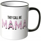 JUNIWORDS Tasse They call me Mama