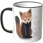 JUNIWORDS Tasse I'm fluffy. You're fat.