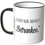 """JUNIWORDS Tasse """"Und sie sind?"""" """"Betrunken."""""""