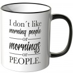 i don't like morning people or mornings  or people tasse