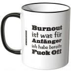 JUNIWORDS Tasse Burnout ist was für Anfänger - Motiv 4