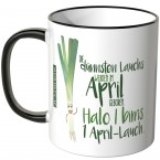 JUNIWORDS Tasse Die dünnsten Lauchs werden im April geboren...