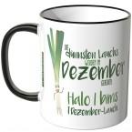 JUNIWORDS Tasse Die dünnsten Lauchs werden im Dezember geboren...