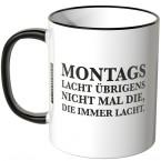 JUNIWORDS Tasse Montags lacht übrigens nicht mal die, die immer lacht.