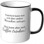 JUNIWORDS Tasse Menschen aufregen - Kaffee trinken