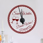 Wandtattoo Uhr Save Water – Drink Wine