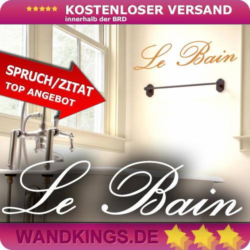 WANDKINGS-Wandtattoo-Spruch-Le-Bain-Badezimmer-Groesse-Farbe-waehlbar